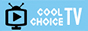 「COOL CHOICE TV」